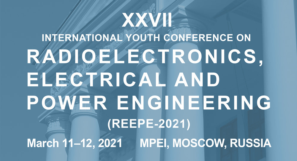 XXV  International Youth Conference on  RADIOELECTRONICS, ELECTRICAL AND POWER ENGINEERING  (REEPE-2019)