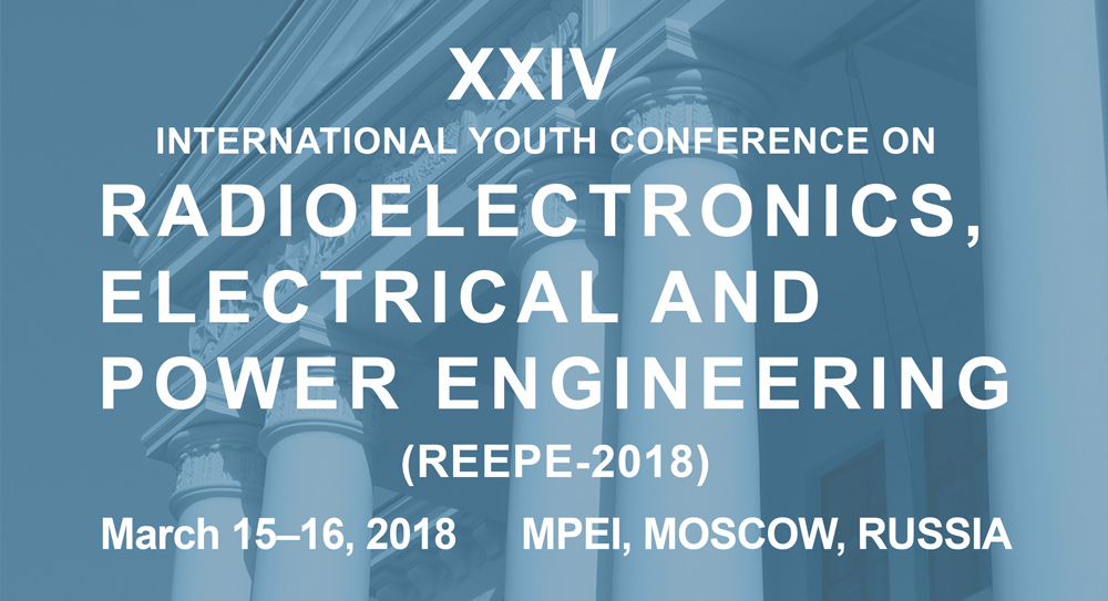XXIII  International Youth Conference on  RADIOELECTRONICS, ELECTRICAL AND POWER ENGINEERING  (REEPE-2017)